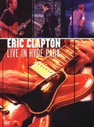 Eric Clapton - Live in Hyde Park (Eric Clapton - Live in Hyde Park)