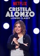 Cristela Alonzo: Lower classy (Cristela Alonzo: Lower classy)