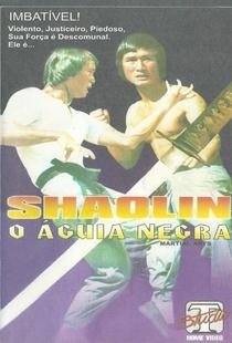 Shaolin - O Águia Negra - Poster / Capa / Cartaz - Oficial 1
