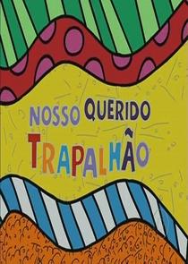Nosso Querido Trapalhão - Poster / Capa / Cartaz - Oficial 1