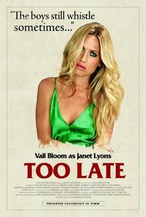 Too Late - Poster / Capa / Cartaz - Oficial 7