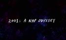 2001: A Nap Odyssey (2001: A Nap Odyssey)