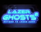 Lazer Ghosts 2: Return to Laser Cove (Lazer Ghosts 2: Return to Laser Cove)