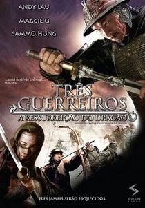 Três Guerreiros - A Ressurreição Do Dragão - Poster / Capa / Cartaz - Oficial 1