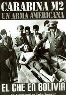 Carabina M2 - Uma Arma Americana: Che na Bolívia.