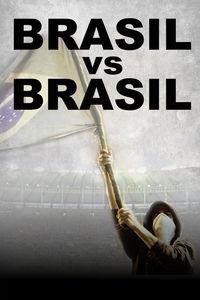 Brasil vs Brasil - Poster / Capa / Cartaz - Oficial 1
