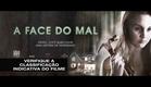 A Face Do Mal - Trailer oficial