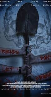 Friends Don't Let Friends - Poster / Capa / Cartaz - Oficial 1