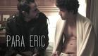 PARA ERIC - MACA Filmes - [Curta Gay / LGBT Brasileiro] (28 min)