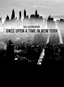 Once Upon a Time in New York: the Birth of Hip Hop, Disco and Punk - Poster / Capa / Cartaz - Oficial 1