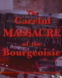 Careful Massacre of the Bourgeoisie - Poster / Capa / Cartaz - Oficial 2