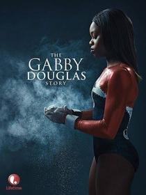 A História de Gabby Douglas - Poster / Capa / Cartaz - Oficial 1