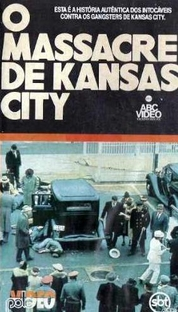 O Massacre de Kansas City - Poster / Capa / Cartaz - Oficial 1