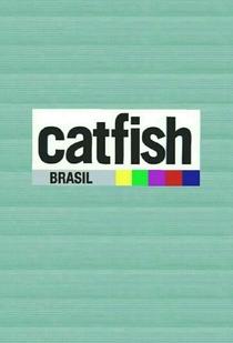 Catfish Brasil (1ª Temporada) - Poster / Capa / Cartaz - Oficial 1