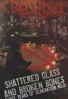 CRASHDÏET: Shattered Glass And Broken Bones - Three Years Of Generation Wild