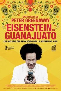 Que Viva Eisenstein! - 10 Dias que Abalaram o México - Poster / Capa / Cartaz - Oficial 3