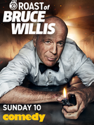 Roast of Bruce Willis (Roast of Bruce Willis)