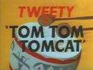 Tom Tom Tomcat (Tom Tom Tomcat)