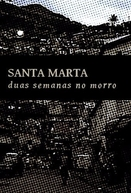 Santa Marta - Duas Semanas no Morro (Santa Marta - Duas Semanas no Morro)