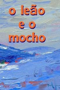 O LEAO E O MOCHO - Poster / Capa / Cartaz - Oficial 1