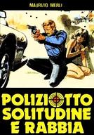O Rebelde (Poliziotto, solitudine e rabbia)