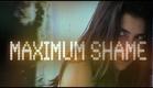 Maximum Shame - trailer