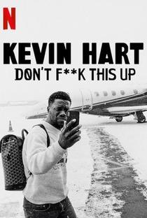Kevin Hart: Don't Fuck This Up - Poster / Capa / Cartaz - Oficial 1