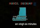 Marcel Duchamp Em Vinte E Seis Minutos (Marcel Duchamp en vingt-six minutes)