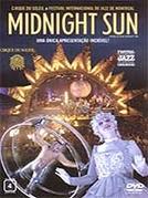Cirque du Soleil - Midnight Sun (Cirque du Soleil: Midnight Sun)