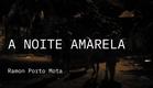 Boca do Inferno 2019   Trailer   A Noite Amarela   Ramon Porto Mota