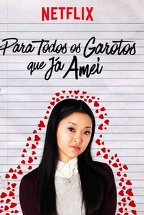 Para Todos os Garotos que Já Amei - Poster / Capa / Cartaz - Oficial 4