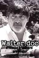 Walter doc (Walter.doc - o tempo é sempre presente)