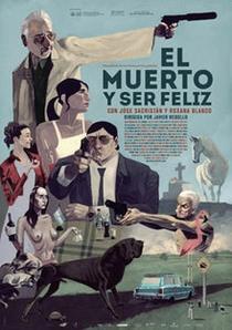 El Muerto y Ser Feliz - Poster / Capa / Cartaz - Oficial 1