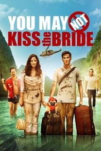 Você Não Pode Beijar A Noiva - Poster / Capa / Cartaz - Oficial 5