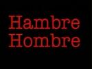 Hambre Hombre (Hambre Hombre)