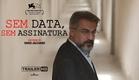 Sem Data, Sem Assinatura - Trailer Oficial HD