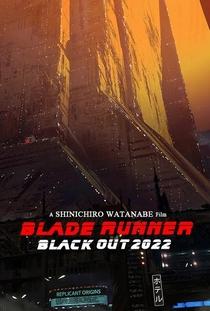 Blade Runner Black Out 2022 - Poster / Capa / Cartaz - Oficial 2