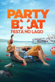Party Boat: Festa no Lago - Poster / Capa / Cartaz - Oficial 2