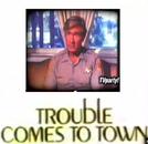 O Moço que Veio de Chicago (Trouble Comes to Town)