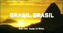 Brasil, Brasil - Episódio 1: Do Samba à Bossa - Poster / Capa / Cartaz - Oficial 1