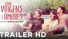 Sobre Viagens e Amores - Trailer Oficial Legendado [HD] - 2017