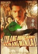 Iyo Ang Hong Kong, Akin Ang Manila! (Iyo Ang Hongkong, Akin Ang Manila!)