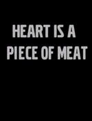 O Coração é um Pedaço de Carne (Srce je kos mesa)