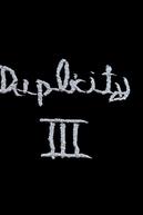 Duplicity III (Duplicity III)