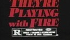 They're Playing With Fire (1984)