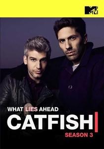 Catfish: A Série (3ª Temporada) - Poster / Capa / Cartaz - Oficial 1