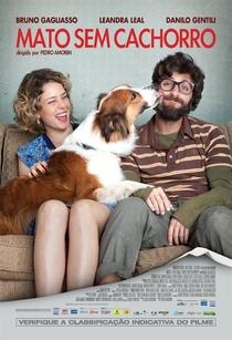 Mato Sem Cachorro - Poster / Capa / Cartaz - Oficial 1