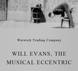Will Evans, the Musical Eccentric