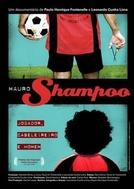 Mauro Shampoo: Jogador, Cabeleireiro e Homem (Mauro Shampoo: Jogador, Cabeleireiro e Homem)
