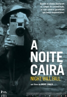 A Noite Cairá (Night Will Fall)